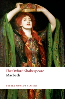 The Tragedy of Macbeth: The Oxford Shakespeare, Paperback Book