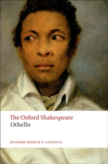 Othello: The Oxford Shakespeare : The Moor of Venice, Paperback Book