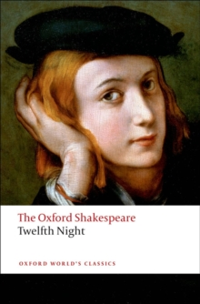 Twelfth Night, or What You Will: The Oxford Shakespeare, Paperback Book