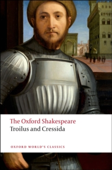 Troilus and Cressida: The Oxford Shakespeare, Paperback Book