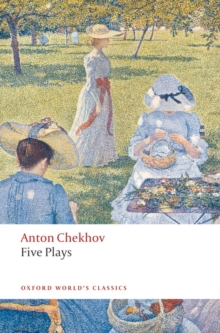 Five Plays : Ivanov, The Seagull, Uncle Vanya, Three Sisters, and The Cherry Orchard, Paperback Book
