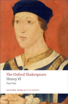 Henry VI, Part One: The Oxford Shakespeare, Paperback / softback Book