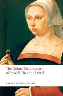 All's Well that Ends Well: The Oxford Shakespeare, Paperback Book