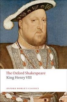 King Henry VIII: The Oxford Shakespeare : or All is True, Paperback / softback Book