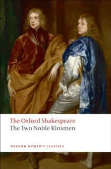 The Two Noble Kinsmen: The Oxford Shakespeare, Paperback / softback Book