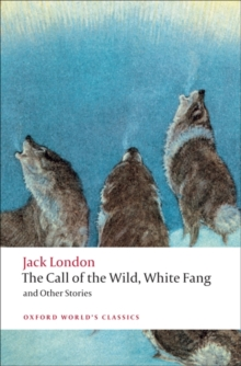 The Call of the Wild, White Fang, and Other Stories, Paperback Book