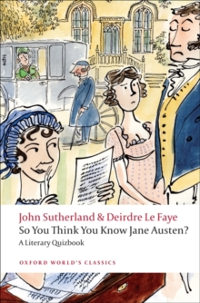So You Think You Know Jane Austen? : A Literary Quizbook, Paperback Book
