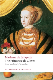 The Princesse de Cleves : with `The Princesse de Montpensier' and `The Comtesse de Tende', Paperback / softback Book