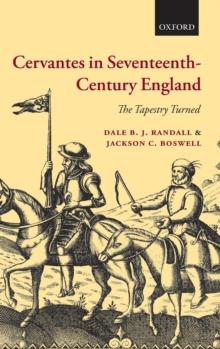 Cervantes in Seventeenth-Century England : The Tapestry Turned, Hardback Book