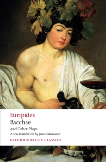 Bacchae and Other Plays, Paperback Book
