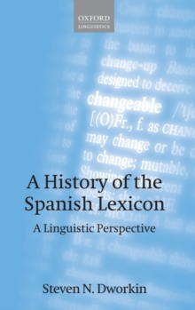 A History of the Spanish Lexicon : A Linguistic Perspective, Hardback Book
