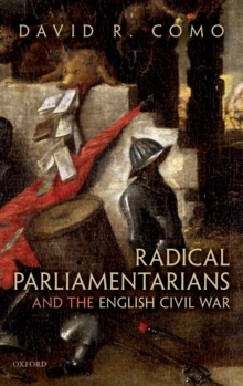 Radical Parliamentarians and the English Civil War, Hardback Book