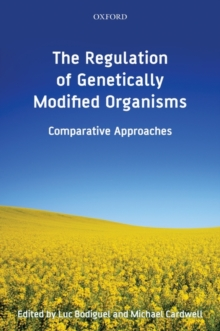 The Regulation of Genetically Modified Organisms : Comparative Approaches, Hardback Book