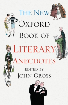 The New Oxford Book of Literary Anecdotes, Paperback Book