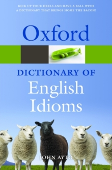 Oxford Dictionary of English Idioms, Paperback Book