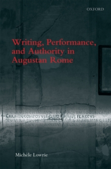 Writing, Performance, and Authority in Augustan Rome, Hardback Book