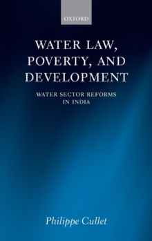 Water Law, Poverty, and Development : Water Sector Reforms in India, Hardback Book