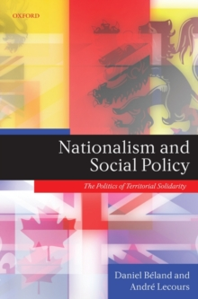 Nationalism and Social Policy : The Politics of Territorial Solidarity, Hardback Book