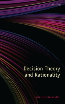 Decision Theory and Rationality, Hardback Book
