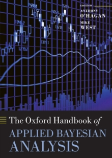 The Oxford Handbook of Applied Bayesian Analysis, Hardback Book