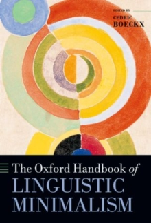 The Oxford Handbook of Linguistic Minimalism, Hardback Book