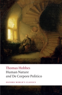 The Elements of Law Natural and Politic. Part I: Human Nature; Part II: De Corpore Politico : with Three Lives, Paperback / softback Book