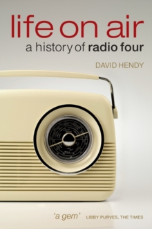 Life On Air : A History of Radio Four, Paperback / softback Book