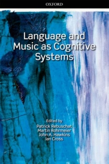 Language and Music as Cognitive Systems, Paperback / softback Book
