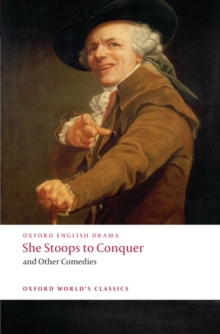 She Stoops to Conquer and Other Comedies, Paperback / softback Book