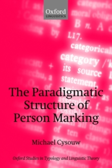 The Paradigmatic Structure of Person Marking, Paperback / softback Book