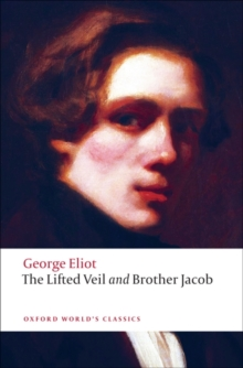 The Lifted Veil, and Brother Jacob, Paperback / softback Book