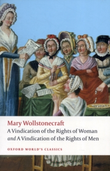 A Vindication of the Rights of Men; A Vindication of the Rights of Woman; An Historical and Moral View of the French Revolution, Paperback Book
