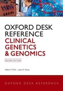 Oxford Desk Reference: Clinical Genetics and Genomics, Hardback Book