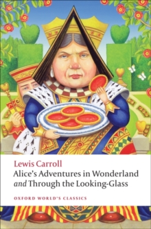 Alice's Adventures in Wonderland and Through the Looking-Glass, Paperback Book