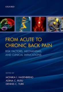 From Acute to Chronic Back Pain : Risk Factors, Mechanisms, and Clinical Implications, Hardback Book