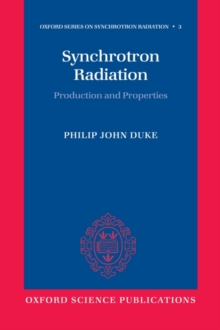 Synchrotron Radiation : Production and Properties, Paperback / softback Book