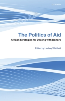 The Politics of Aid : African Strategies for Dealing with Donors, Hardback Book