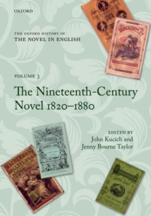 The Oxford History of the Novel in English : Volume 3: The Nineteenth-Century Novel 1820-1880, Hardback Book