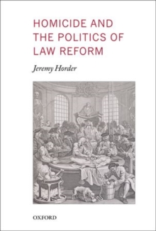 Homicide and the Politics of Law Reform, Hardback Book