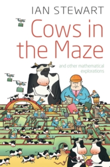 Cows in the Maze : And Other Mathematical Explorations, Paperback Book