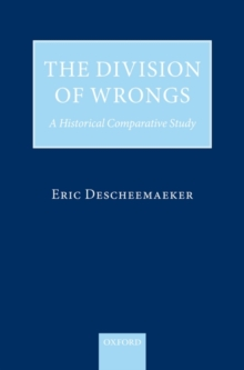The Division of Wrongs : A Historical Comparative Study, Hardback Book