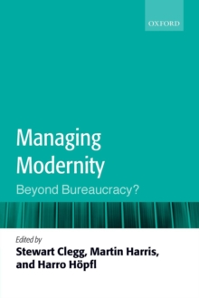 Managing Modernity : Beyond Bureaucracy?, Paperback / softback Book