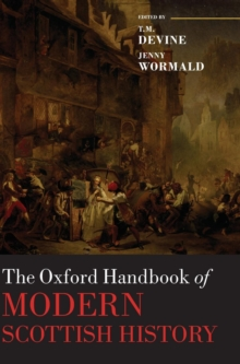 The Oxford Handbook of Modern Scottish History, Hardback Book