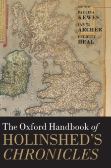 The Oxford Handbook of Holinshed's Chronicles, Hardback Book