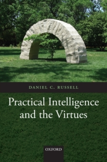 Practical Intelligence and the Virtues, Hardback Book