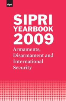 SIPRI Yearbook 2009 : Armaments, Disarmament and International Security, Hardback Book
