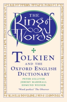 The Ring of Words : Tolkien and the Oxford English Dictionary, Paperback / softback Book