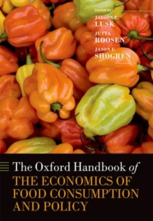 The Oxford Handbook of the Economics of Food Consumption and Policy, Hardback Book