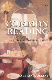 Common Reading : Critics, Historians, Publics, Paperback / softback Book
