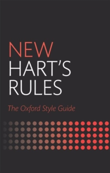 New Hart's Rules : The Oxford Style Guide, Hardback Book